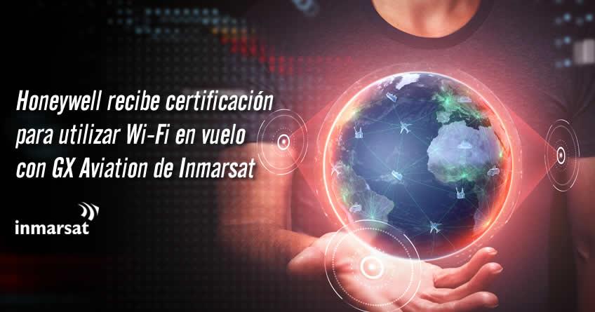 Honeywell se certifica para usar WiFi en vuelo con GX Aviation de Inmarsat