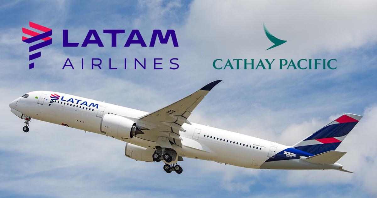 LATAM Airlines Brasil y Cathay Pacific Airways firman acuerdo de código compartido