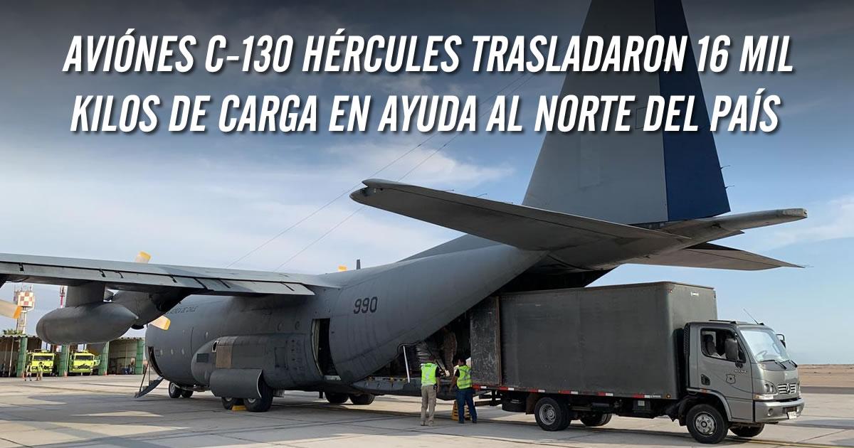 Aviones Hércules trasladan 16 mil kilos de carga en ayuda para damnificados del norte.