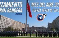 Izamiento Gran Bandera da inicio a actividades del 89° Aniversario de Fuerza Aérea de Chile